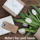 Mother's Day Lunch Sounds de Various Artists