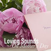 Loving Sounds On Mother's Day di Various Artists
