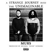 A Strange Journey Into the Unimaginable by Murs