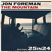 The Mountain (Live from 25in24) by Jon Foreman