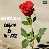 Better Dayz de Ca$his