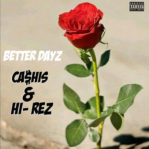 Better Dayz by Ca$his