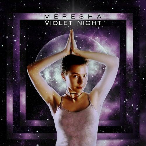 Violet Night by Meresha