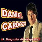 Después de Tí, Quién de Daniel Cardozo