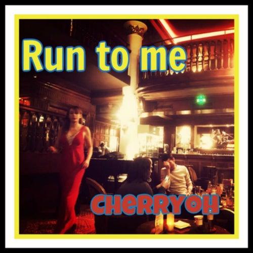 Run to Me by Cherryoh