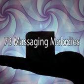 73 Massaging Melodies von Massage Therapy Music
