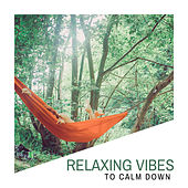 Relaxing Vibes to Calm Down by Chinese Relaxation and Meditation
