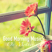 Good Morning Music On Mother's Day de Various Artists