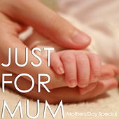 Just For Mum: Mother day Special di Various Artists