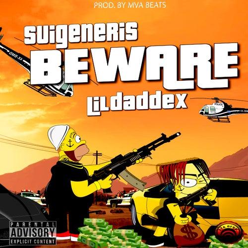 Beware (feat. Lildaddex) by Sui Generis