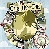But the Past Is Not Through With Us by Curl Up And Die