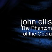 The Phantom of the Opera by John Ellis