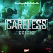 Careless by Crisis