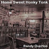 Home Sweet Honky Tonk by Randy Overton