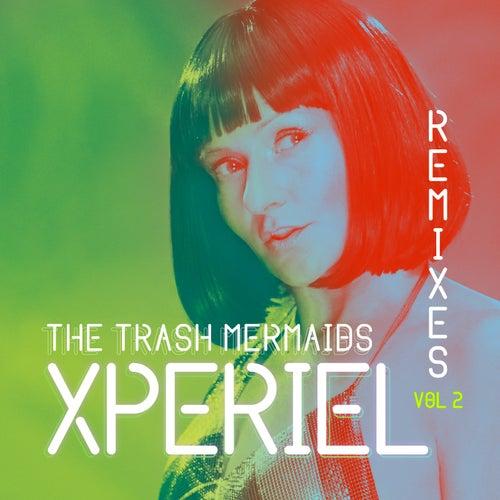 Xperiel, Remixes, Vol. 2 by The Trash Mermaids
