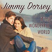 It's a Wonderful World von Jimmy Dorsey