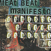 Adbestos Lead Adbestos by Meat Beat Manifesto