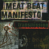 Transmission von Meat Beat Manifesto