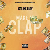 Make It Clap by HotBoxx Crew