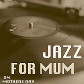 Mothers Day Jazz by Various Artists