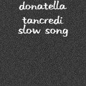 Slow Song di Donatella Tancredi