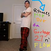 Ryhmes Hop out da Garbage 27 'n' Flow by Johnny A.