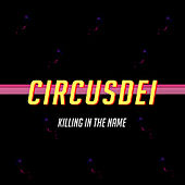 Killing In The Name de Circus Dei