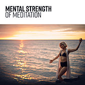 Mental Strength of Meditation by Asian Traditional Music