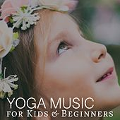 Yoga Music for Kids & Beginners - Background Music by Yoga Music for Kids Masters