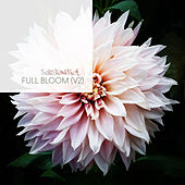 Full Bloom (V2) von Substantial
