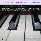Toccata and Fugue in D Minor, BWV 565: I. Toccata. Adagio di Maurizio Lucchetti