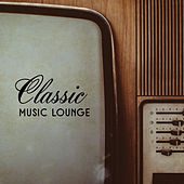 Classic Music Lounge by Klassische Musik