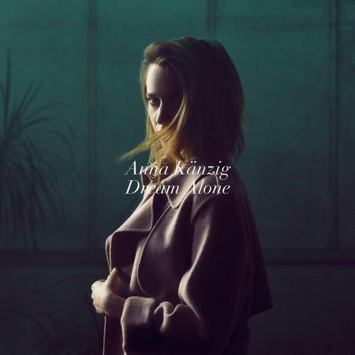 Dream Alone by Anna Känzig