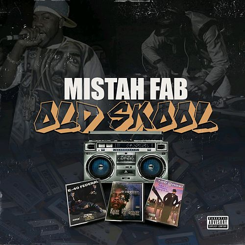 Old Skool by Mistah F.A.B.