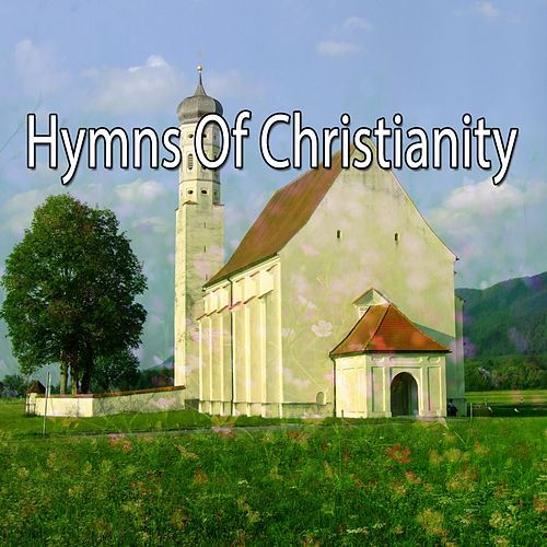 Hymns Of Christianity by Praise and Worship