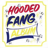 Hooded Fang by Hooded Fang