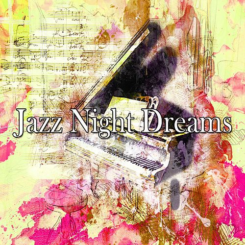 Jazz Night Dreams by Chillout Lounge