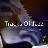 Tracks Of Jazz by Restaurant Music Academy