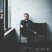 That Ain't Me - Single by Jacob Powell