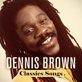 Dennis Brown Classics Songs by Dennis Brown