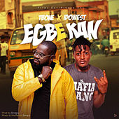 Egbe Kan by T-Bone