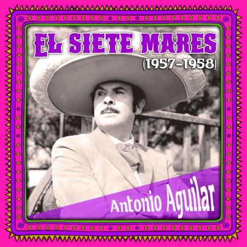 El siete mares (1957-1958) by Antonio Aguilar