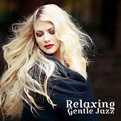 Relaxing Gentle Jazz by Chilled Jazz Masters