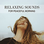 Relaxing Sounds for Peaceful Morning by Relaxing Sounds of Nature