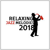 Relaxing Jazz Melodies 2018 by Acoustic Hits