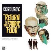 Return of the Fabric Four von Corduroy