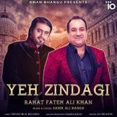 Yeh Zindagi by Sahir Ali Bagga Rahat Fateh Ali Khan