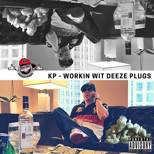 Workin Wit Deeze Plugs by KP