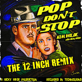 Pop Don't Stop (The 12 Inch Remix) by Kim Wilde