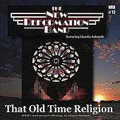 That Old Time Religion by The New Reformation Band